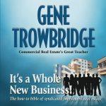 Gene Trowbridge Whole New Business Real Estate Syndication